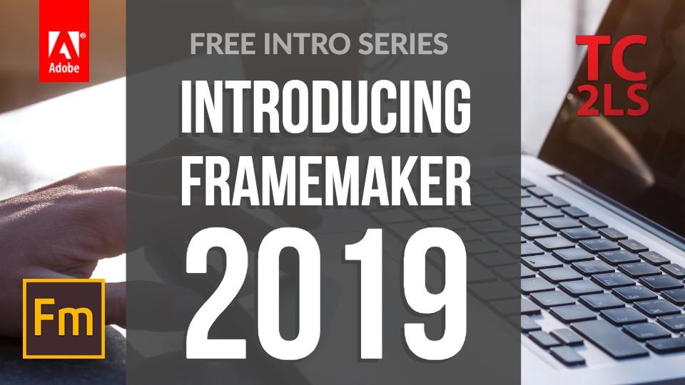 Introducing Adobe FrameMaker 2019 | Tech Comm Tools
