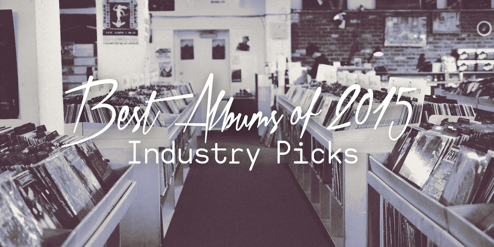 Best Albums of 2015: Industry Picks