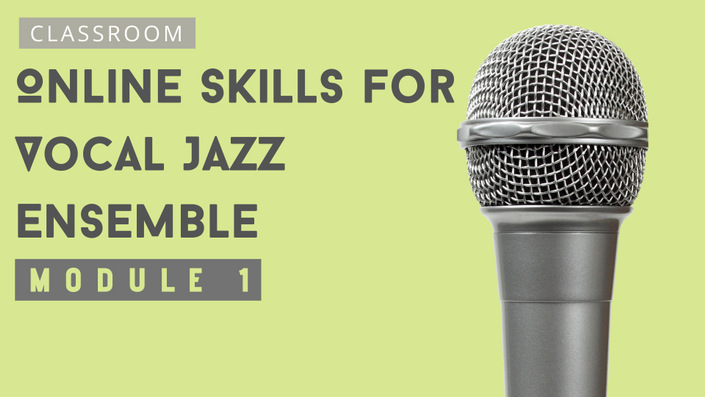 Online Skills for Vocal Jazz Ensemble