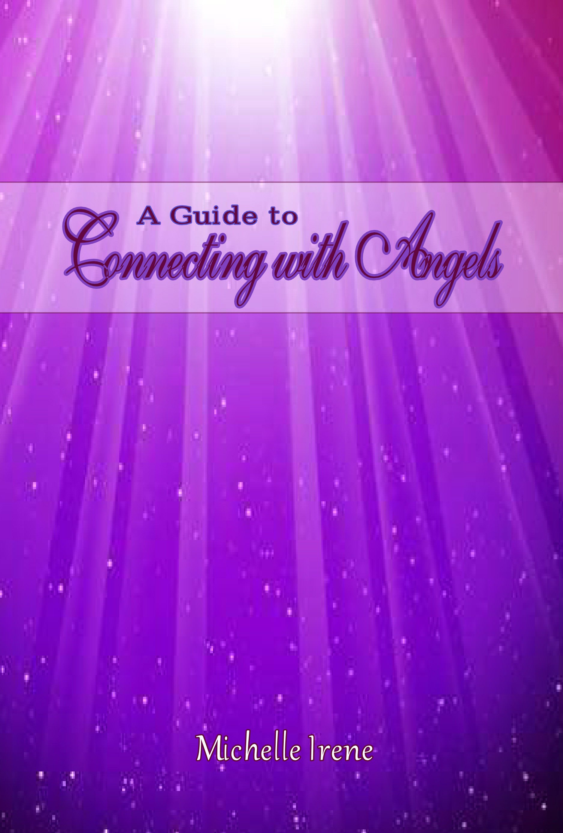 A Guide to Connecting with Angels