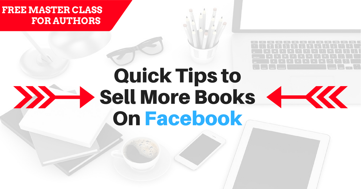 Quick Tips To Sell More Books On Facebook by Chris Syme for Smart Marketing for Authors