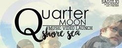 "Quartermoon ""Shore Sea"" Music Video Launch"