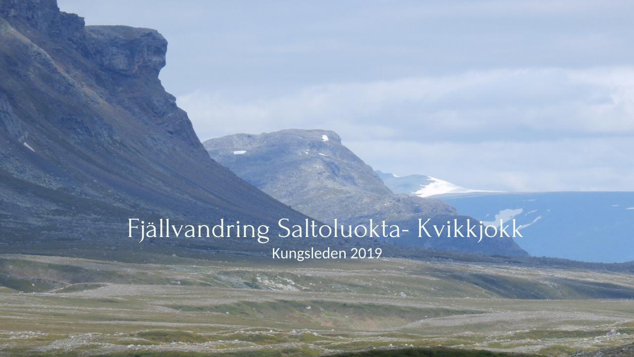 Fjällvandring Saltoluokta-Kvikkjokk