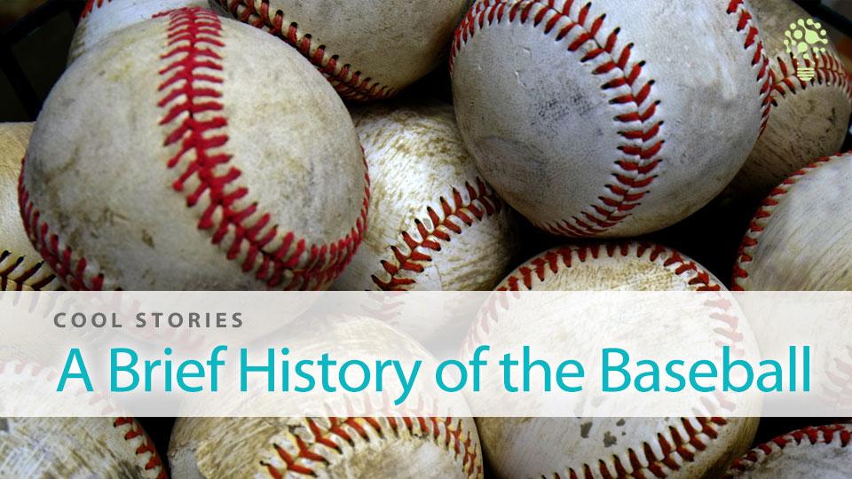 A Brief History of the Baseball