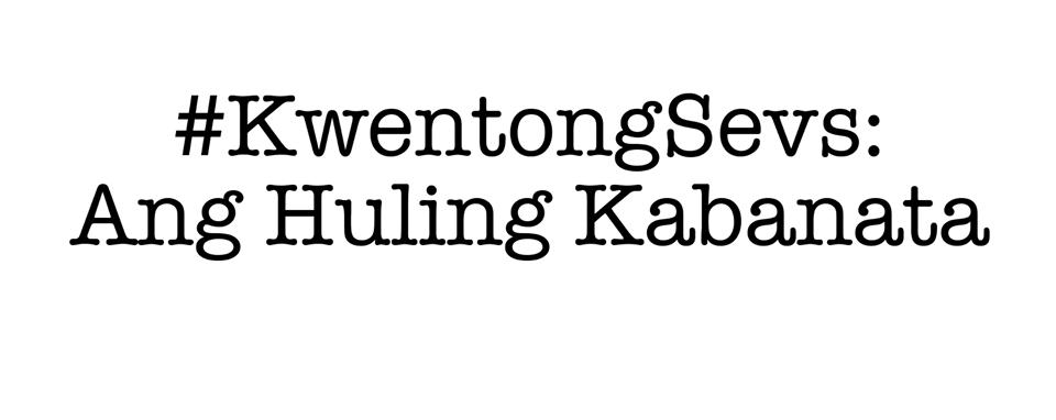 #KwentongSevs: Ang Huling Kabanata