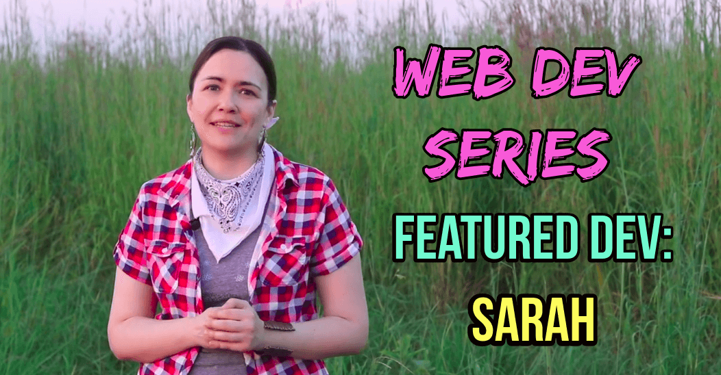 Web Dev Series Featured Dev: Sarah with Woman standing in front of tall grass