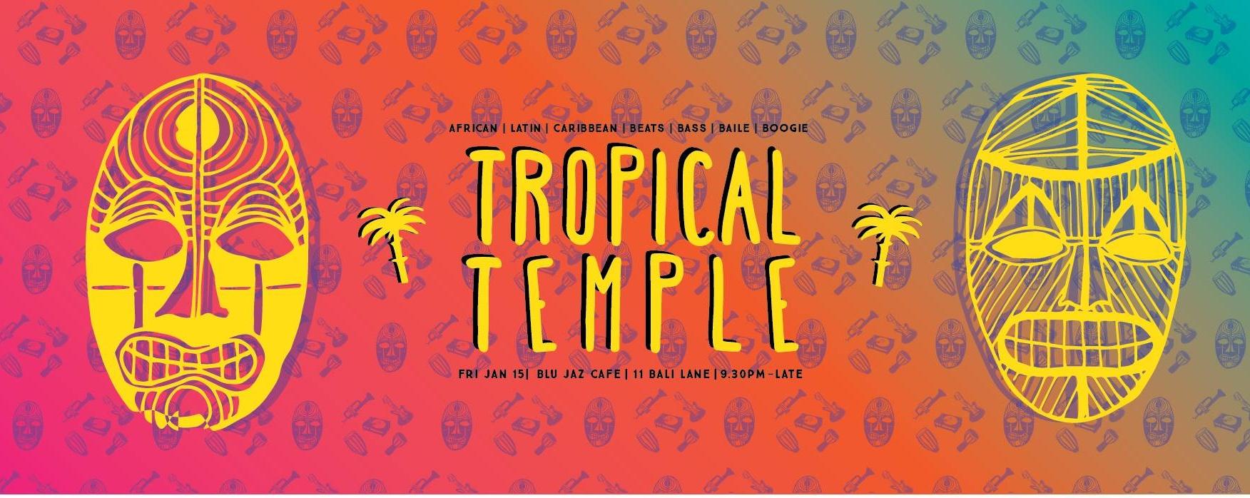 TROPICAL TEMPLE: Año Nuevo Edition