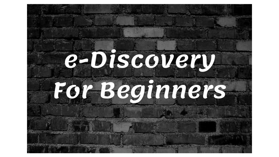 Ediscovery For Beginners Perfectly Paralegal