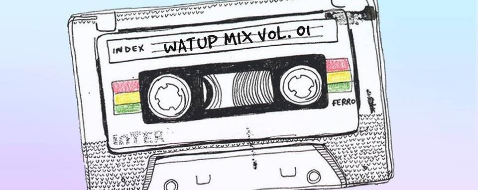 WAT UP Mix Vol. 01