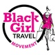 Black Girl Travel Movement