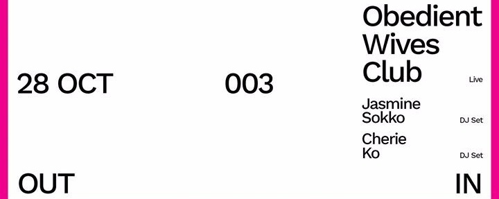 OutIn 003 - Obedient Wives Club / Jasmine Sokko / Cherie Ko