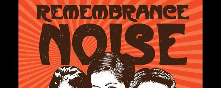 Remembrance Noise