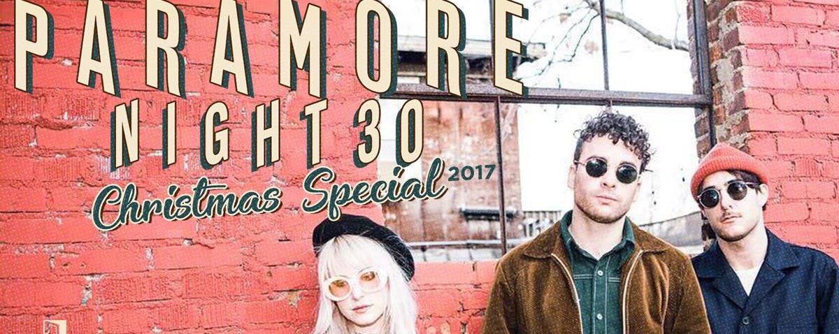 Paramore Night 30: Christmas Special 2017