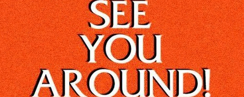 See You Around!