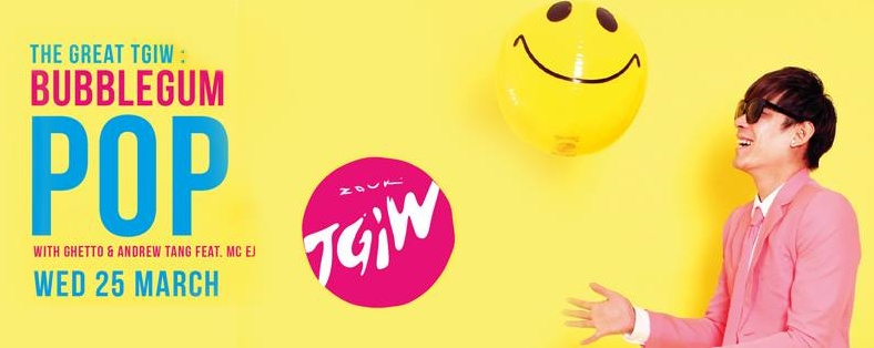 THE GREAT TGIW: BUBBLEGUM POP WITH GHETTO & ANDREW TANG FEAT. MC EJ