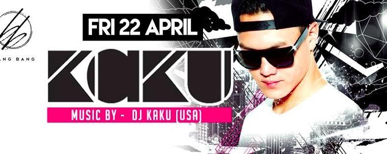 BANG BANG PRESENTS: DJ KAKU // 22nd April