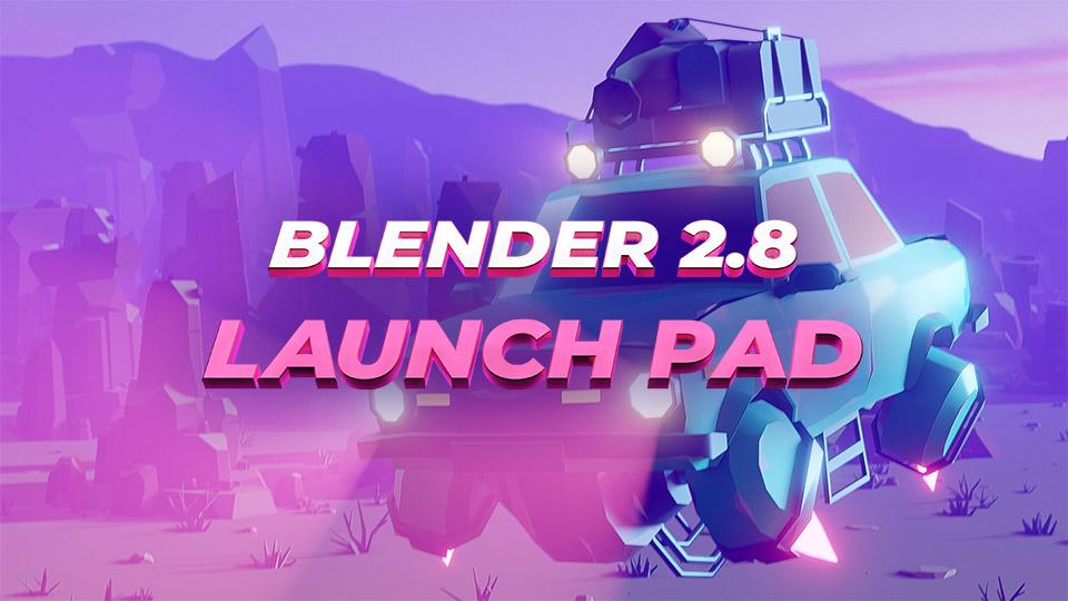 BLENDER 2 8 LAUNCH PAD   CG Boost Academy