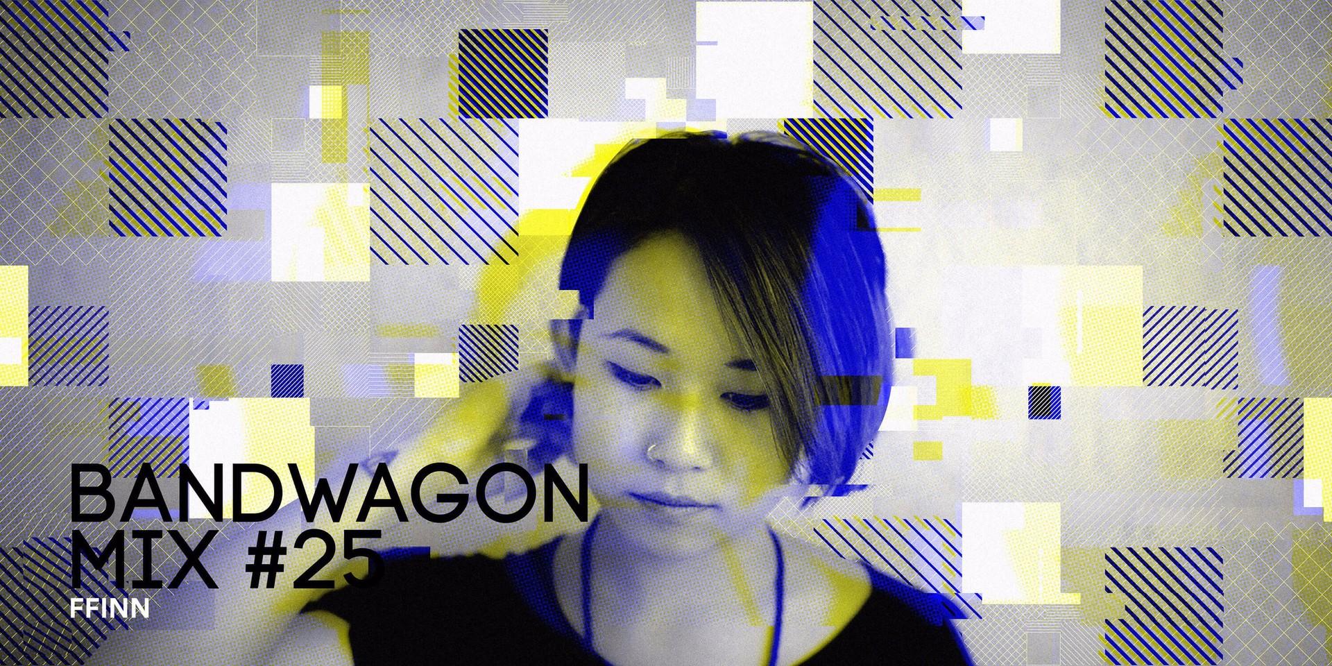 Bandwagon Mix #25: FFINN