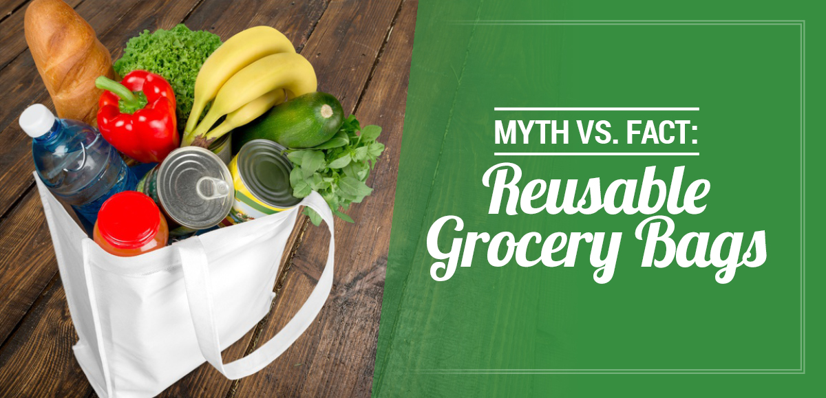 Myth vs. Fact: Reusable Grocery Bags