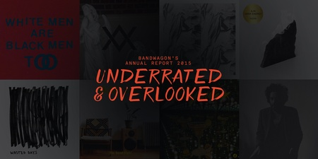 Underrated & Overlooked: 10 amazing 2015 releases that flew under the radar