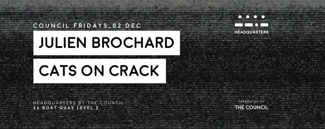 Council Fridays with Julien Brochard & Cats on Crack
