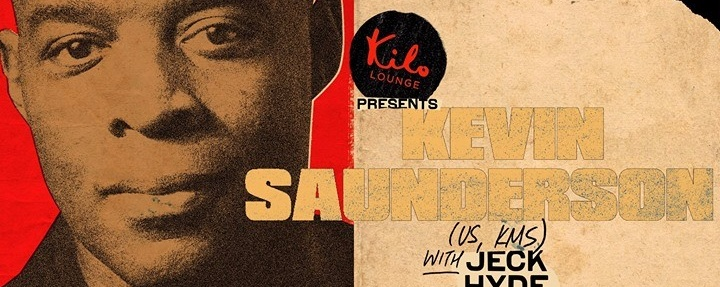 Kilo Lounge presents Kevin Saunderson (US, KMS) with Jeck Hyde