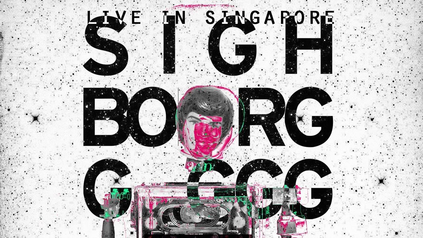 Sighborggggg: Live in Singapore