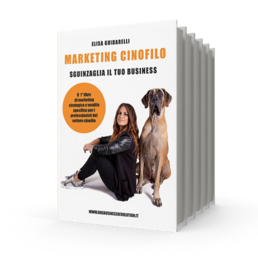 Il 1° Libro di marketing strategico e vendita specifico per i professionisti del settore cinofilo.