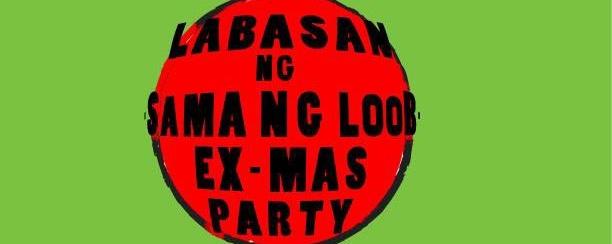 Labasan Ng Sama Ng Loob EX-mas Party!