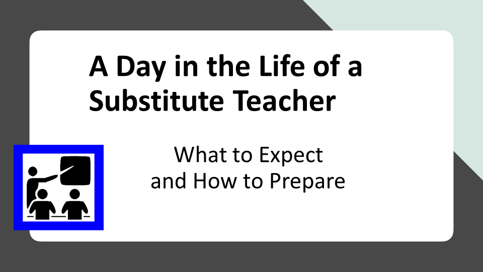A Day in the Life of a Substitute Teacher: What to Expect and How to Prepare