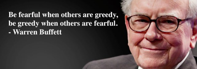 be fearful when other are greedy and greedy when others are fearful