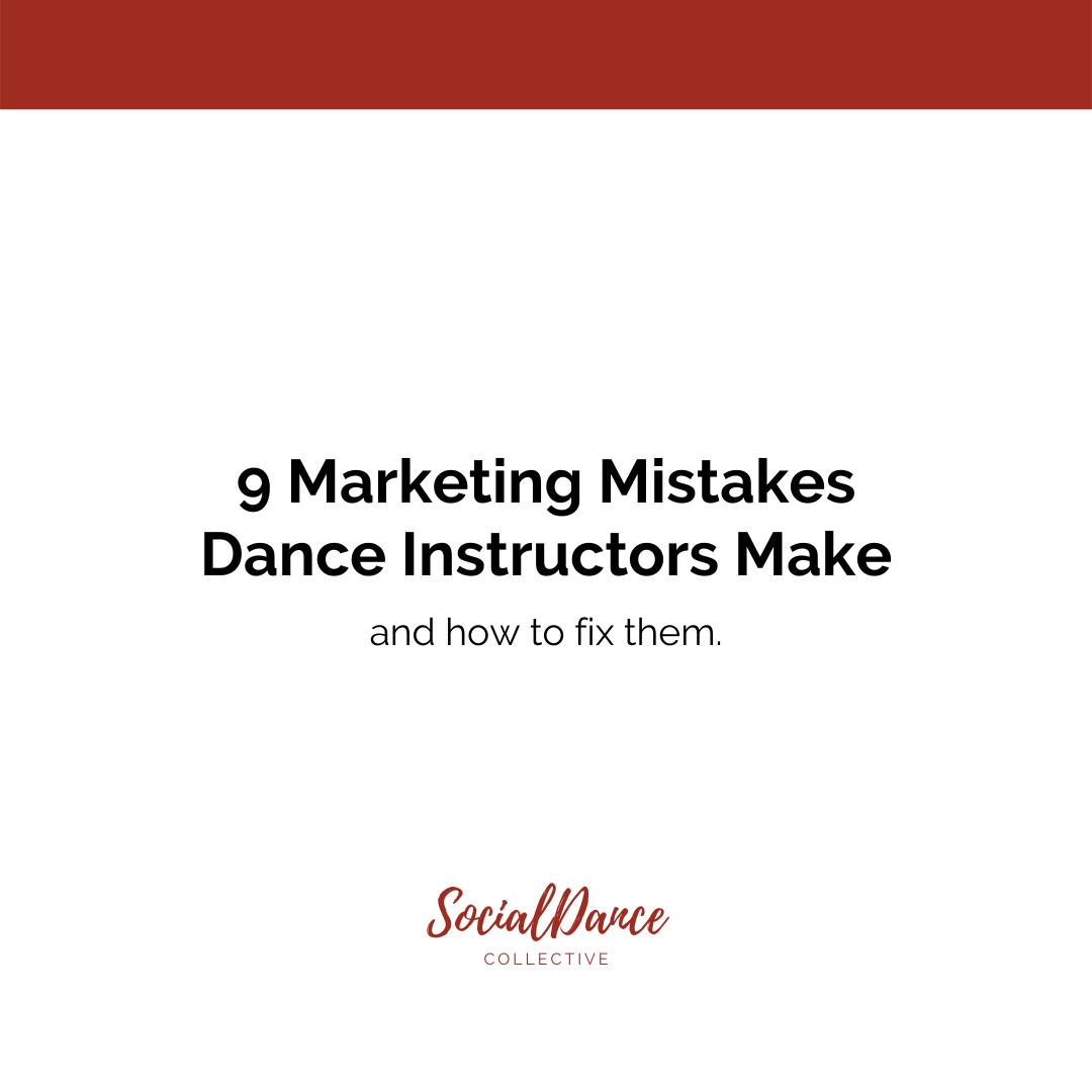 9 Marketing Mistakes Dance Instructors Make