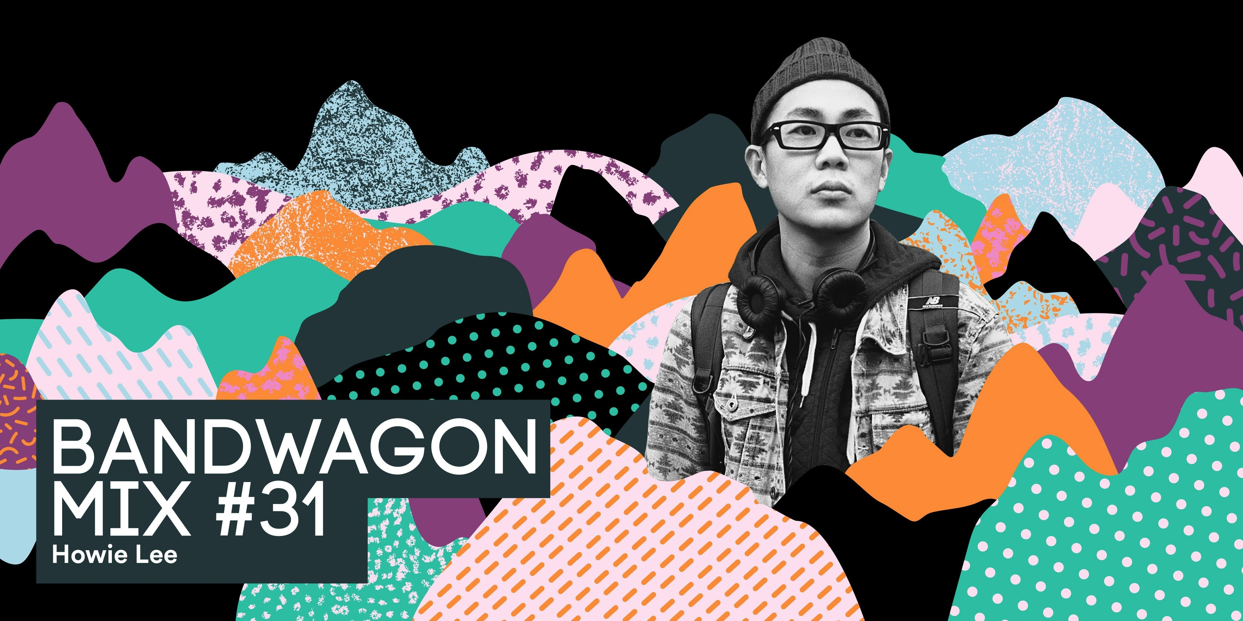 Bandwagon Mix #31: Howie Lee