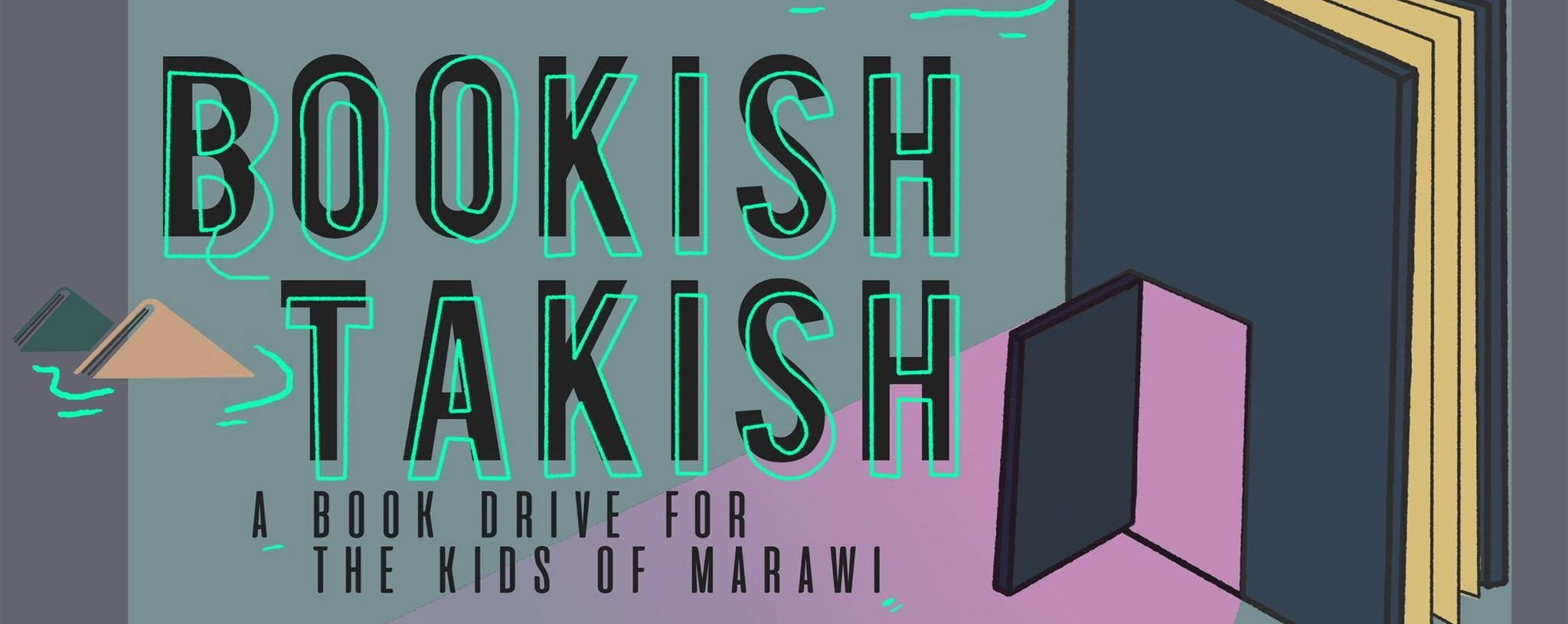 Bookish Takish: A Book Drive For The Kids Of Marawi