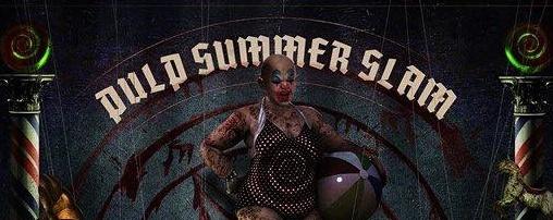 Pulp Summer Slam XVI