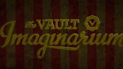 The Vault's 2nd Anniversary : The Vault Imaginarium