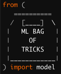 ML Bag of Tricks