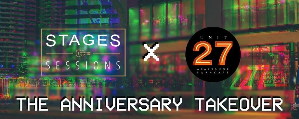 Stages Sessions x Unit 27: The Anniversary Takeover