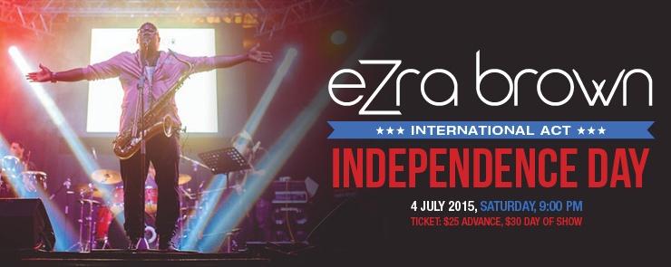 EZRA BROWN INDEPENDENCE DAY!