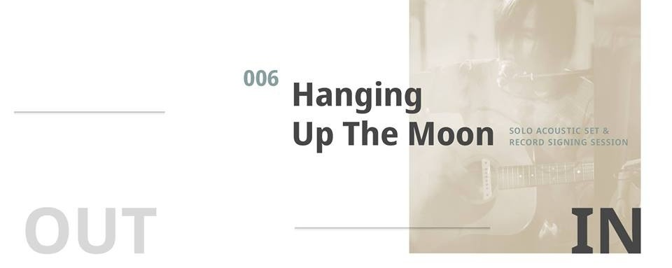 OutIn 006 - Hanging Up The Moon