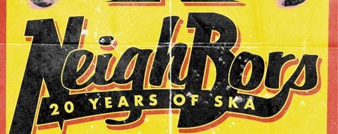 NeighBors: 20 Years of Ska