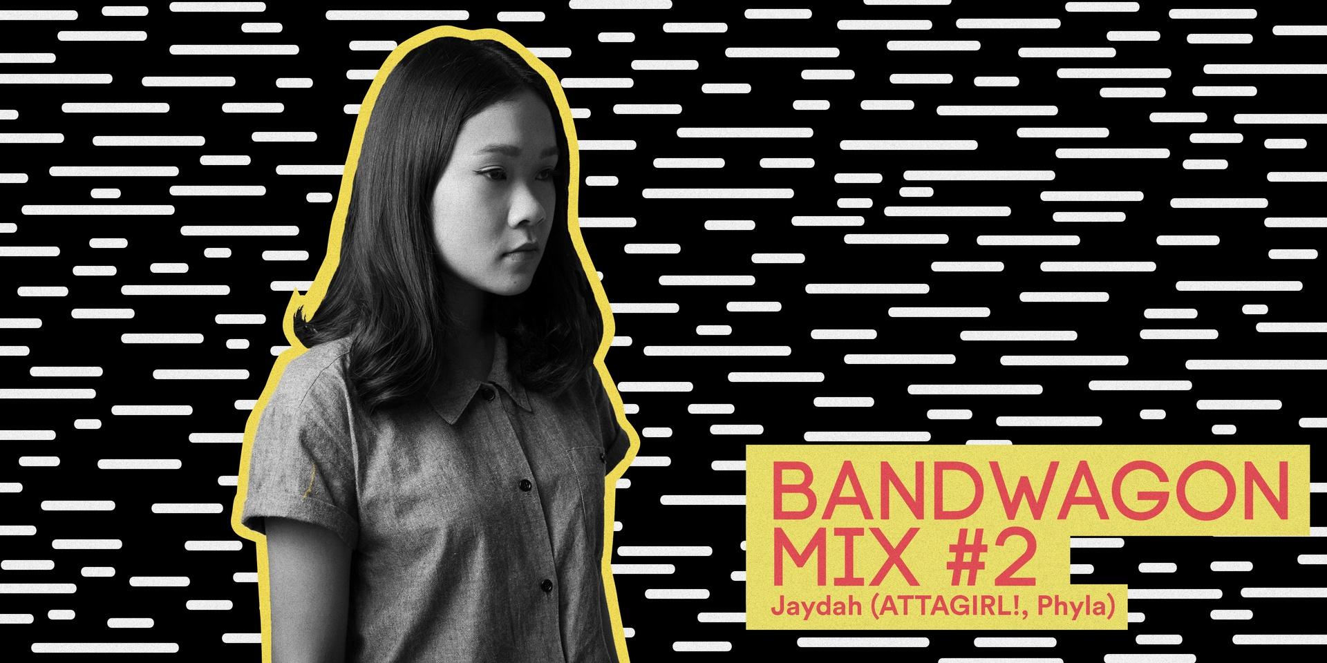 Bandwagon Mix #2: Jaydah (ATTAGIRL)