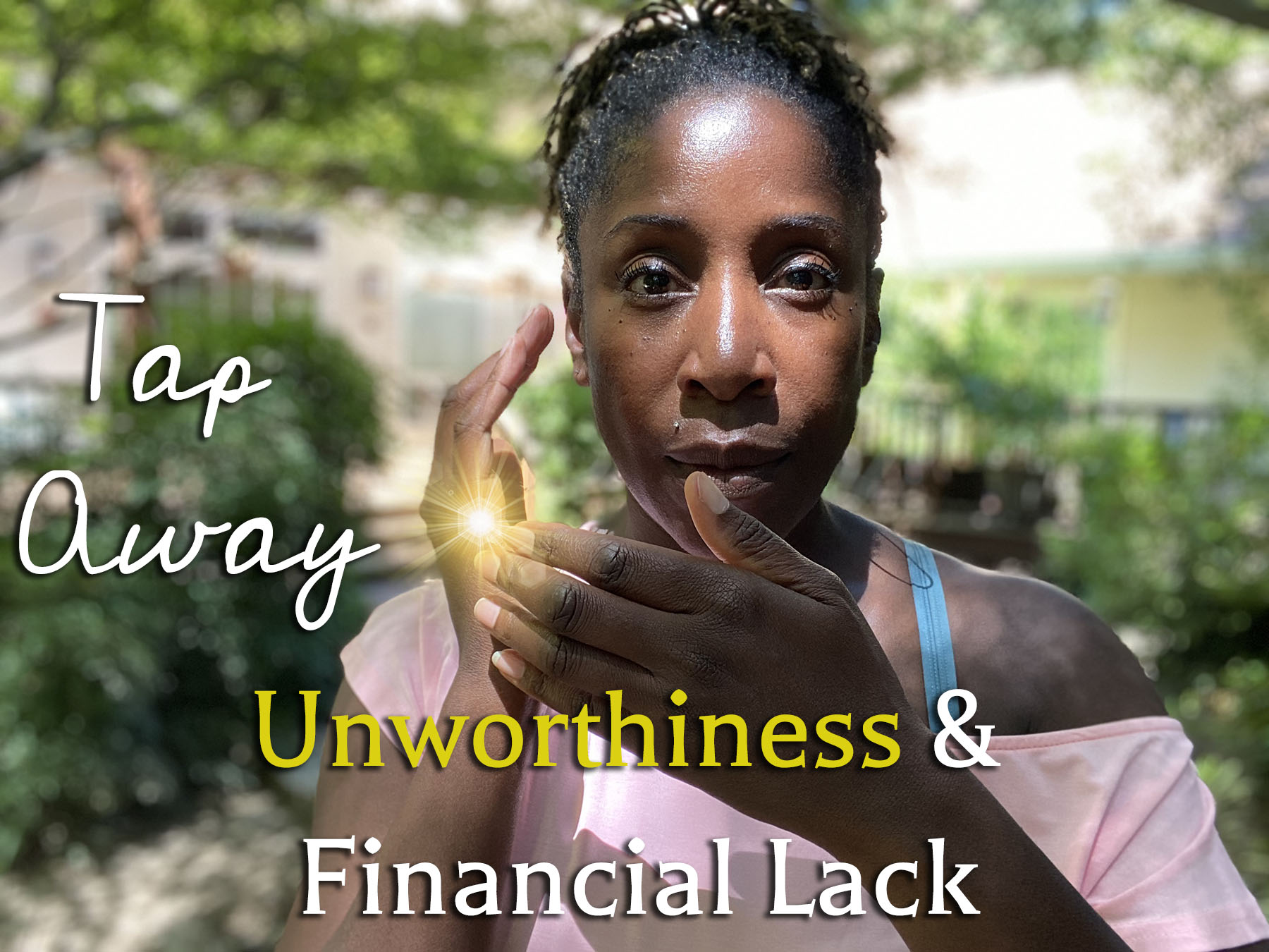 Crystal Lynn Blog Image Tap Away Unworthiness Tap Hand Shining Light