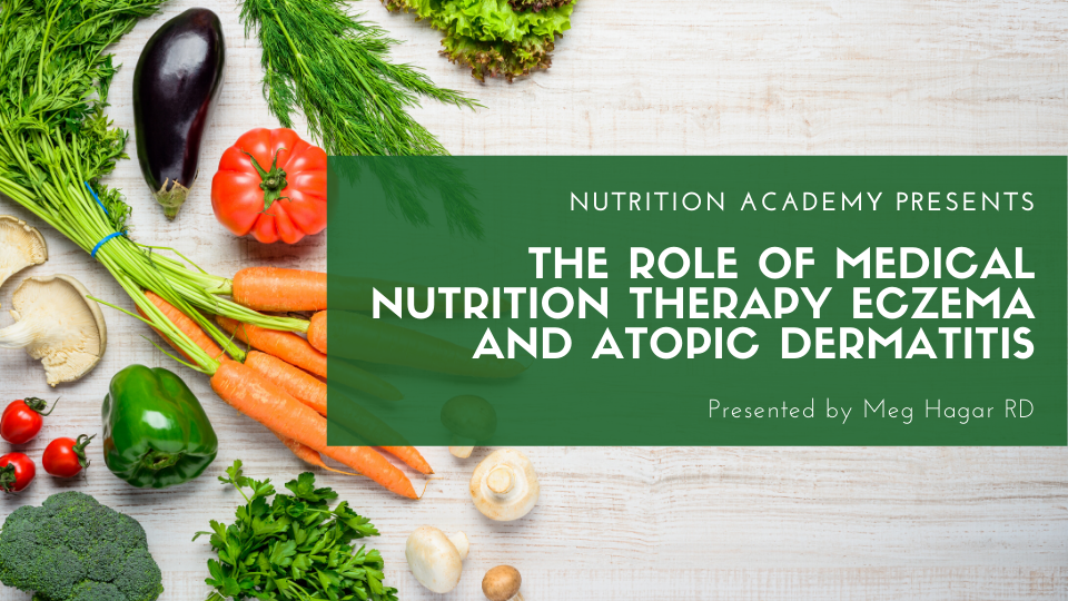 The role of nutrition therapy in eczema and atopic dermatitis