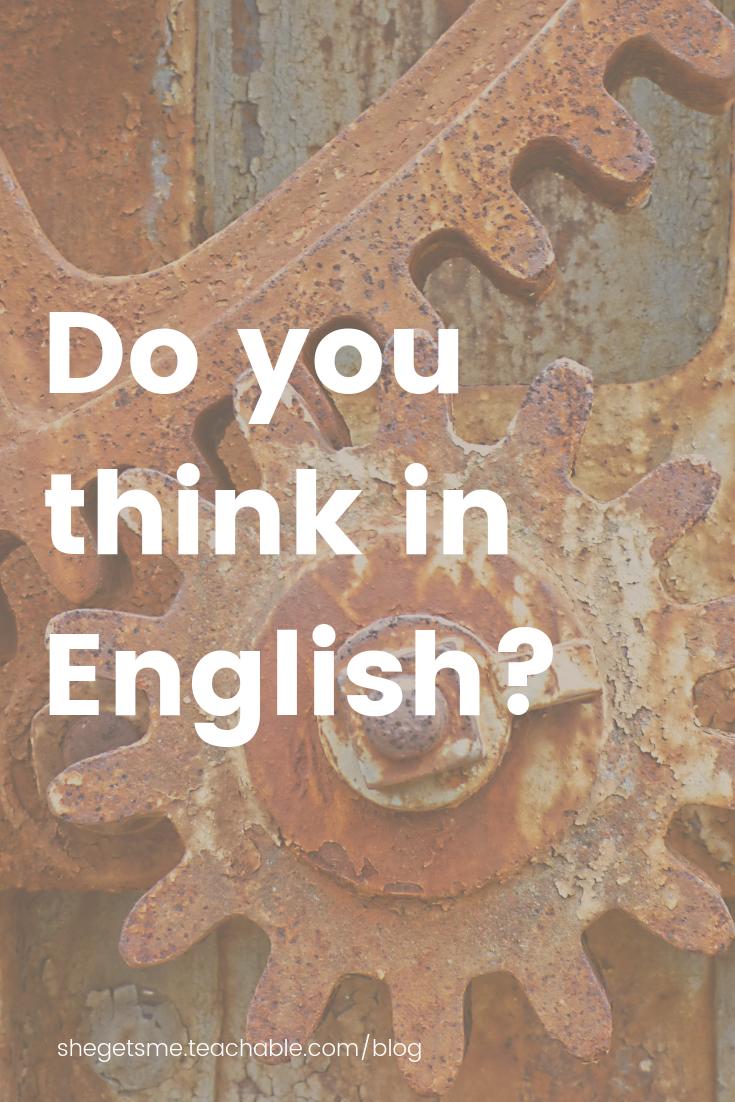 Do you think in English? Parler anglais courrament, cours d'anglais en ligne, apprendre l'anglais, parler plusieures langues