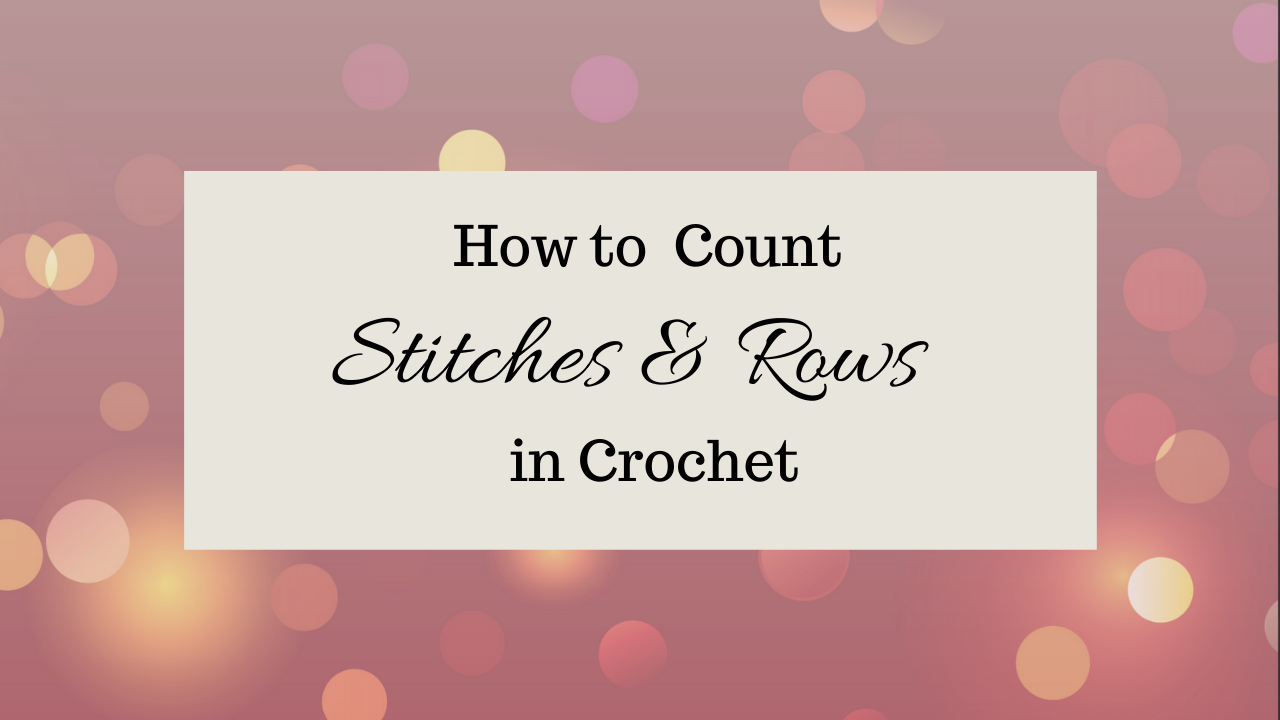 Image for Course How to Count Stitches and Rows in Crochet