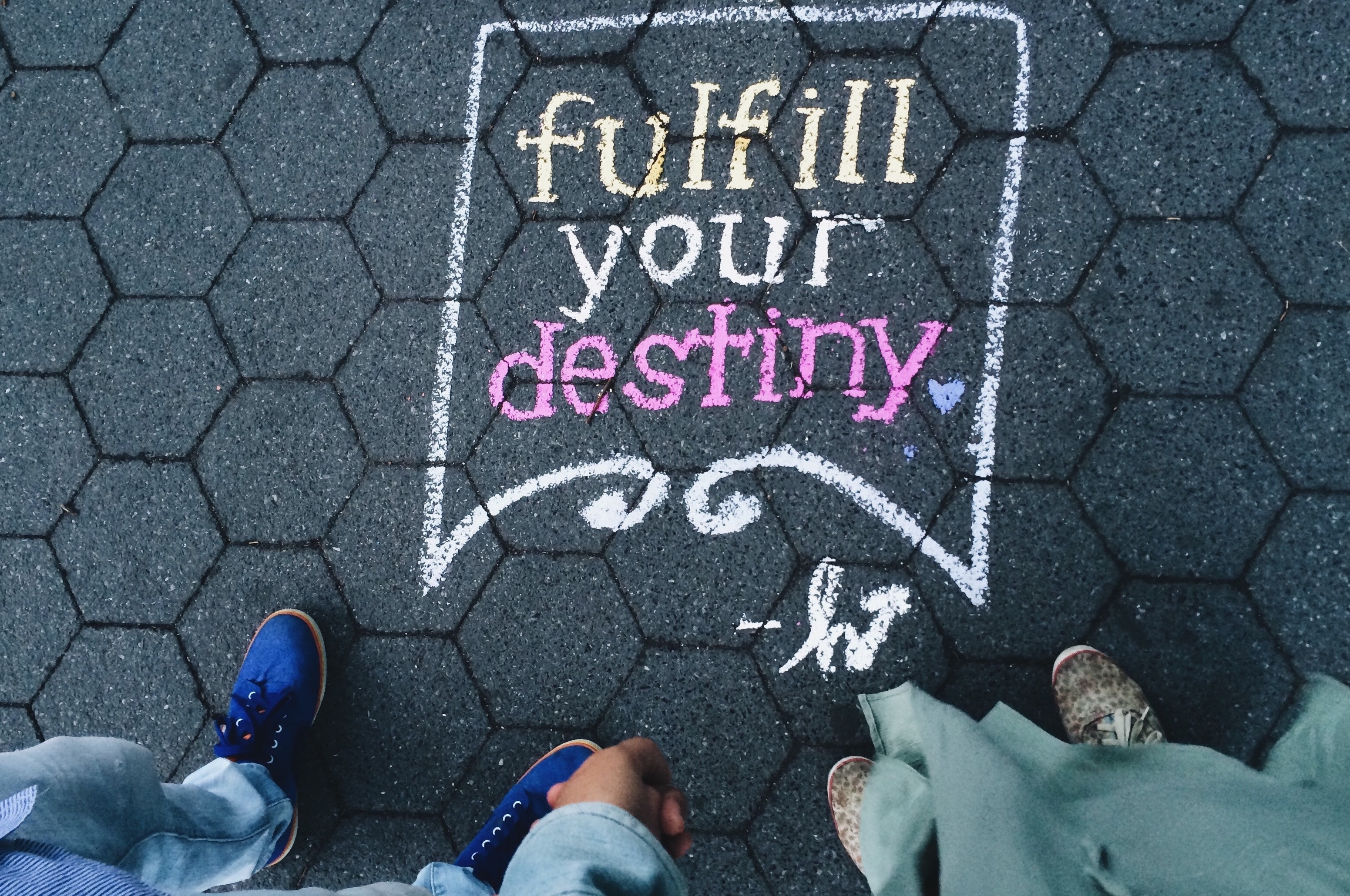 Fullfill your destiny