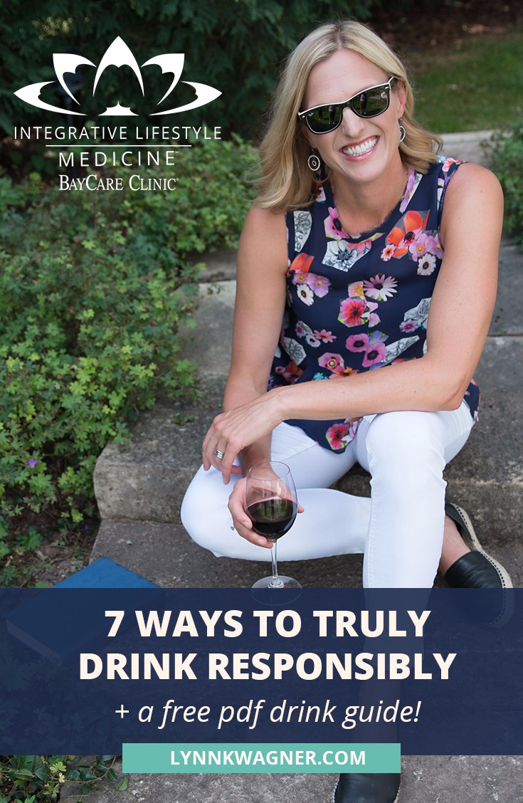 7 Ways to Truly Drink Responsibly | Dr. Lynn K. Wagner | Baycare Clinic | Integrative Lifestyle Medicine