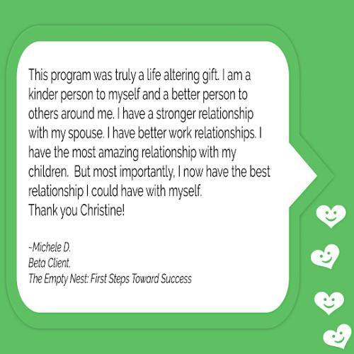 The Empty Nest First Steps Toward Success: Testimonials