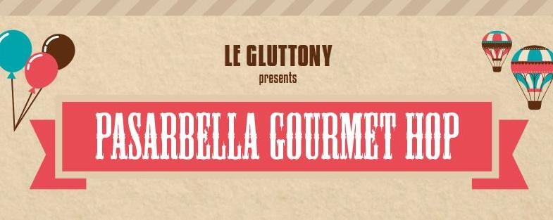Le Gluttony presents Pasarbella Gourmet